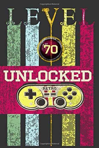 Level 70 Unclocked, Retro, Start, Select, Game Over Notebook: 70th Birthday Vintage Journal, Playstation Pod, Retro Gift For Her For Him: Vintage Classic 70th Birthday-Retro 70 Years Old Journal