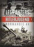 Les Panzers De La Hitlerjugend - Normandie 44