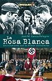 La rosa blanca: Los estudiantes que se alzaron contra Hitler con su única arma: la palabra