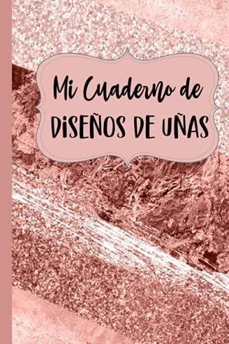 Mi Cuaderno de Diseños de Uñas: Cuaderno para Bocetos de uñas acrilicas/ Practica con 4 dif estilos de uñas y pagina de notas en tamaño pequeño de bolsillo 120 pag