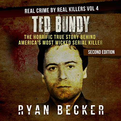 『Ted Bundy: The Horrific True Story Behind America's Most Wicked Serial Killer』のカバーアート