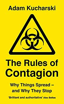 [Adam Kucharski]のThe Rules of Contagion: Why Things Spread - and Why They Stop (Wellcome Collection) (English Edition)
