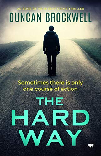 The Hard Way: an edge of your seat crime thriller by [Duncan Brockwell]