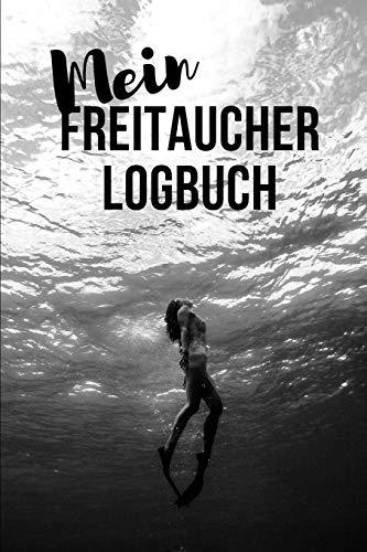 Mein Freitaucher Logbuch: Logbuch fürs Freitauchen, Apnoetauchen und Tauchen. Log Buch mit 201 Seiten mit detailierten Ausfüllmöglichkeiten!