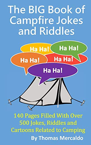 The BIG Book of Campfire Jokes and Riddles: 140 Pages Filled With Over 500 Jokes and Riddles Related to Camping (Creative Campfires)