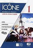 Icône. Livre & Cahier-Livre actif. Per la Scuola media. Con CD Audio cahier [Lingua franc...