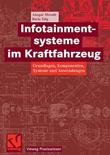 Infotainmentsysteme im Kraftfahrzeug: Grundlagen, Komponenten, Systeme und Anwendungen (Vieweg Praxiswissen) (German Edition)
