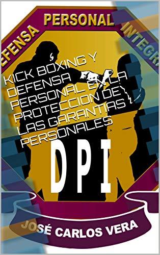 KICK BOXING Y DEFENSA PERSONAL EN LA PROTECCION DE LAS GARANTIAS PERSONALES