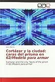 Cortázar y la ciudad: caras del prisma en 62/Modelo para armar: Cortázar and the city: faces of the prism in 62 /Modelo para armar
