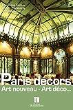 Paris décors - Art nouveau - Art déco...