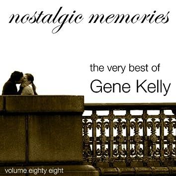 Nostalgic Memories-The Very Best of Gene Kelly-Vol. 88