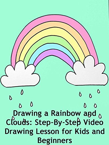 Drawing a Rainbow and Clouds: StepByStep Video Drawing Lesson for Kids and Beginners