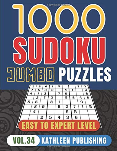 1000 Sudoku Puzzle Books: Jumbo Sudoku Puzzle Books   4 diffilculty - Easy Medium Hard for Beginner to Expert   Brain Game for adults   Perfect Gift for Senior, adult, mom Made in USA   Vol. 34