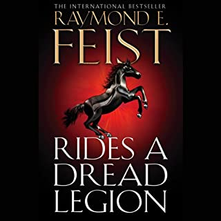 Rides a Dread Legion     Demonwar Saga, Book 1              By:                                                                                                                                 Raymond E Feist                               Narrated by:                                                                                                                                 Peter Joyce                      Length: 14 hrs and 28 mins     116 ratings     Overall 4.8