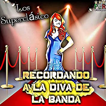 Recordando A La Diva De La Banda