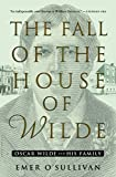 Image of The Fall of the House of Wilde: Oscar Wilde and His Family