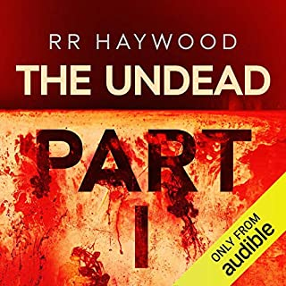 The Undead: Part 1                   By:                                                                                                                                 R. R. Haywood                               Narrated by:                                                                                                                                 Dan Morgan                      Length: 7 hrs and 38 mins     600 ratings     Overall 4.5