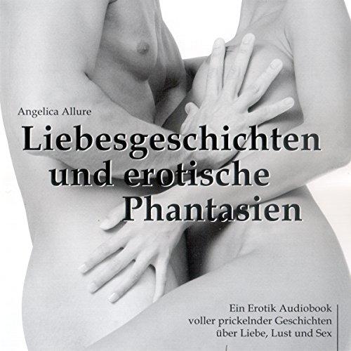 Liebesgeschichten und erotische Phantasien Titelbild