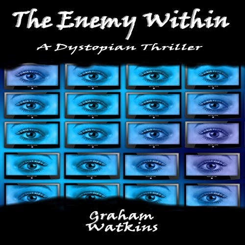 The Enemy Within: A Dystopian Thriller                   By:                                                                                                                                 Graham Watkins                               Narrated by:                                                                                                                                 Graham Watkins                      Length: 6 hrs and 7 mins     Not rated yet     Overall 0.0