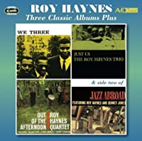Three Classic Albums Plus (We Three / Just Us / Out Of The Afternoon) by Roy Haynes