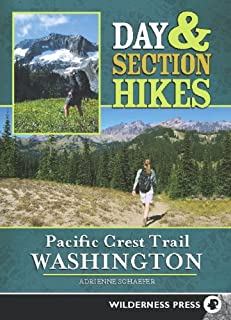 Day & Section Hikes Pacific Crest Trail: Washington (Day and Section Hikes)