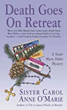 Death Goes on Retreat: A Sister Mary Helen Mystery (Sister Mary Helen Mysteries Book 6)