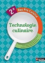 Technologie Culinaire 2e Bac Pro Cuisine de Cécile Erb