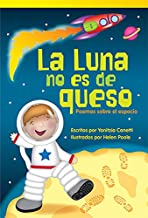 La Luna no es de queso: Poemas sobre el espacio (Footprints on the Moon: Poems About Space (Spanish Edition)