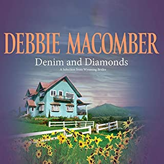 Denim and Diamonds: A Selection from Wyoming Brides                   By:                                                                                                                                 Debbie Macomber                               Narrated by:                                                                                                                                 Tanya Eby                      Length: 6 hrs and 3 mins     Not rated yet     Overall 0.0