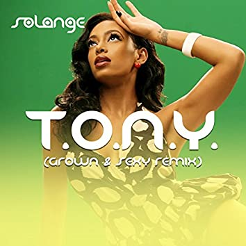 T.O.N.Y. (Grown & Sexy Remix)
