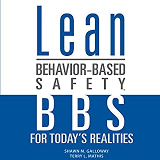 Lean Behavior-Based Safety: BBS for Today's Realities                   By:                                                                                                                                 Terry L. Mathis,                                                                                        Shawn M. Galloway                               Narrated by:                                                                                                                                 Charles Braden                      Length: 3 hrs and 38 mins     12 ratings     Overall 3.8