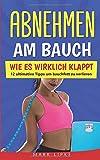 Abnehmen am Bauch: WIE ES WIRKLICH KLAPPT - 12 ultimative Tipps um Bauchfett zu...