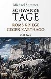 Schwarze Tage: Roms Kriege gegen Karthago von Michael Sommer