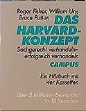 Das Harvard- Konzept. 4 Cassetten. Sachgerecht verhandeln - erfolgreich verhandeln. Ein Hoerbuch