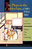 The Plum in the Golden Vase or, Chin P'ing Mei, Volume One: The Gathering (Princeton Library of Asian Translations Book 51) (English Edition)