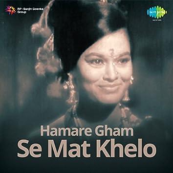 Hamare Gham Se Mat Khelo (Original Motion Picture Soundtrack)