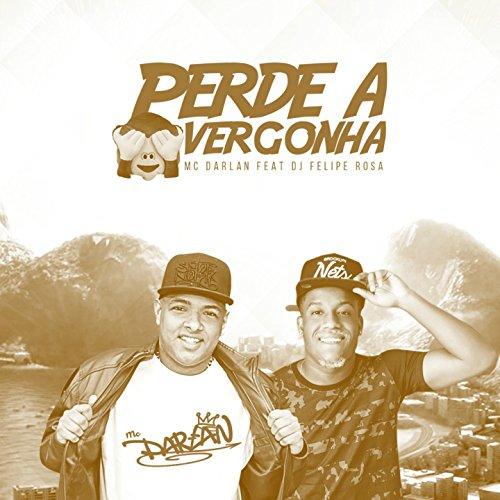 Perde a Vergonha (feat. DJ Felipe Rosa)