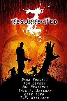 Z Resurrected by [T.M. Williams, Mark Tufo, Tom Leveen, Dana Fredsti, Eric Shelman, Joe McKinney]