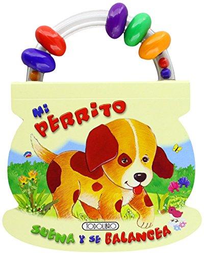Mi Perrito (Sonajero balancín) de Equipo Todolibro (10 mar 2013) Tapa blanda
