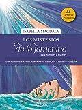 Los misterios de lo femenino para hombres y mujeres: Una herramienta para aumentar tu vibración y abrir tu corazón (Kepler Esoterismo)