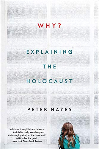 Compare Textbook Prices for Why?: Explaining the Holocaust Illustrated Edition ISBN 9780393355468 by Hayes, Peter