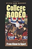 College Rodeo: From Show to Sport (Centennial Series of the Association of Former Students, Texas A&M University Book 99) (English Edition)