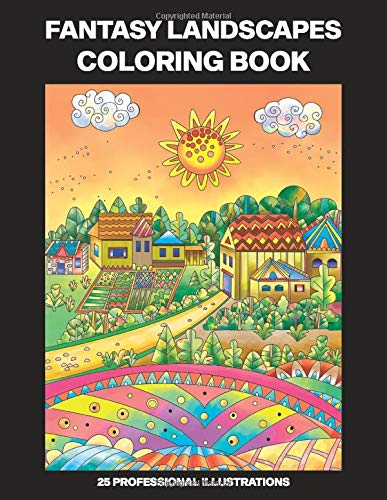 Fantasy Landscapes Coloring Book: Adult Coloring Book Featuring Fantasy Landscapes Drawings, 25 Professional Illustrations for Stress Relief and Relaxation (Fantasy Coloring Pages)
