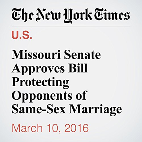 Missouri Senate Approves Bill Protecting Opponents of Same-Sex Marriage cover art