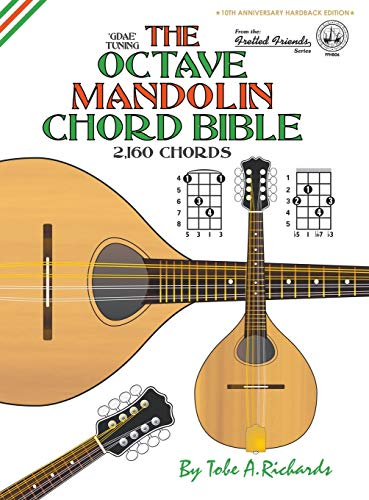 The Octave Mandolin Chord Bible: GDAE Standard Tuning 2,160 Chords (Fretted Friends Series)