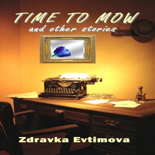 Time to Mow and Other Stories audiobook cover art