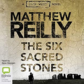 The Six Sacred Stones                   By:                                                                                                                                 Matthew Reilly                               Narrated by:                                                                                                                                 Sean Mangan                      Length: 12 hrs and 54 mins     237 ratings     Overall 4.7