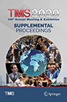 TMS 2020 149th Annual Meeting & Exhibition Supplemental Proceedings (The Minerals, Metals & Materials Series)