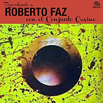 Recordando a Roberto Faz (Remasterizado)