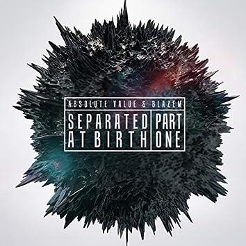 Separated at Birth, Pt. 1